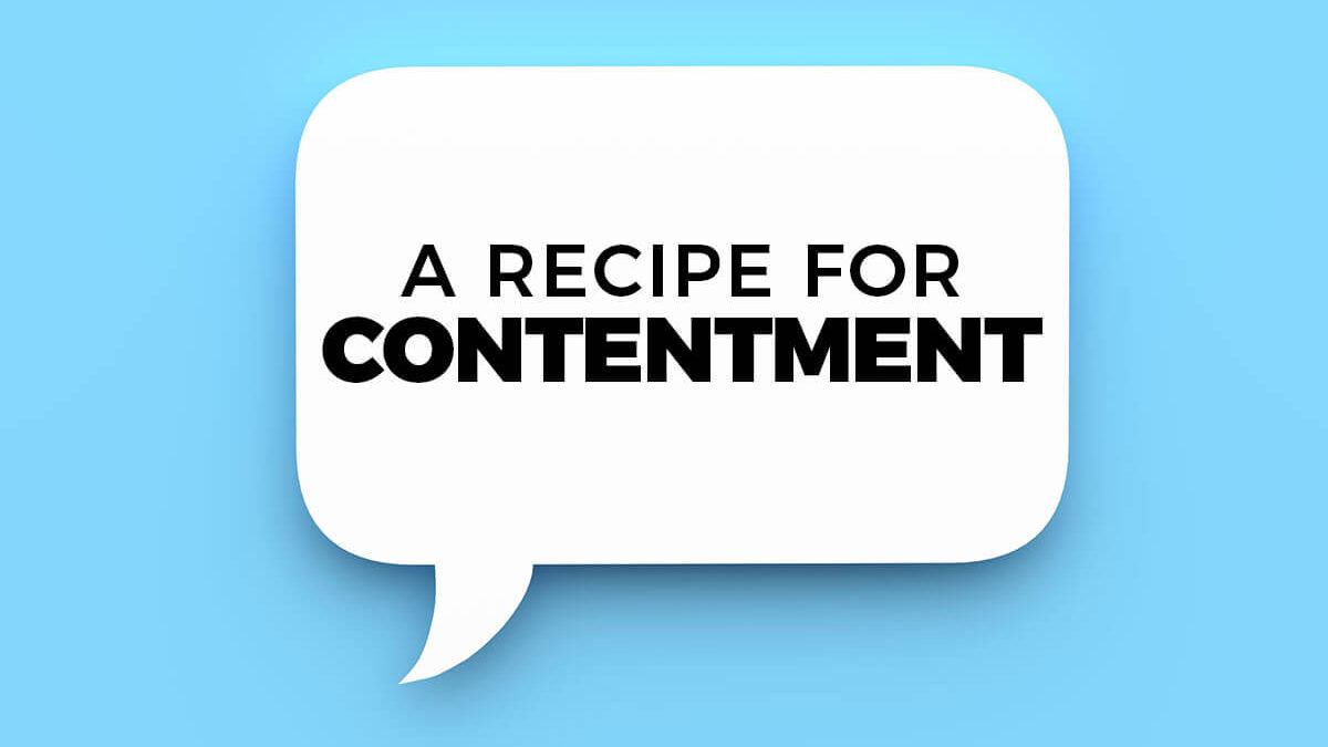 A Recipe for Contentment – Part 2