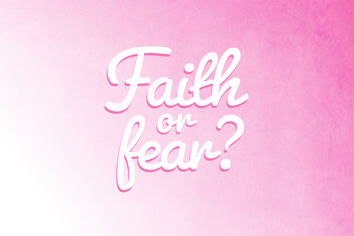 Faith or Fear?