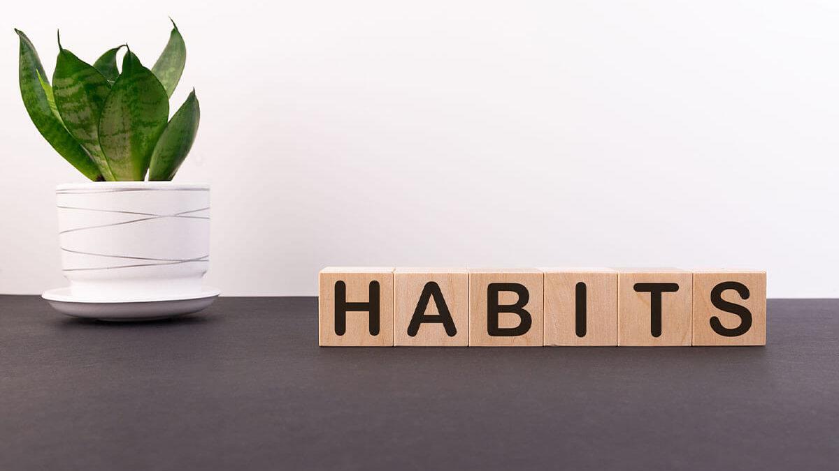 Creating Habits