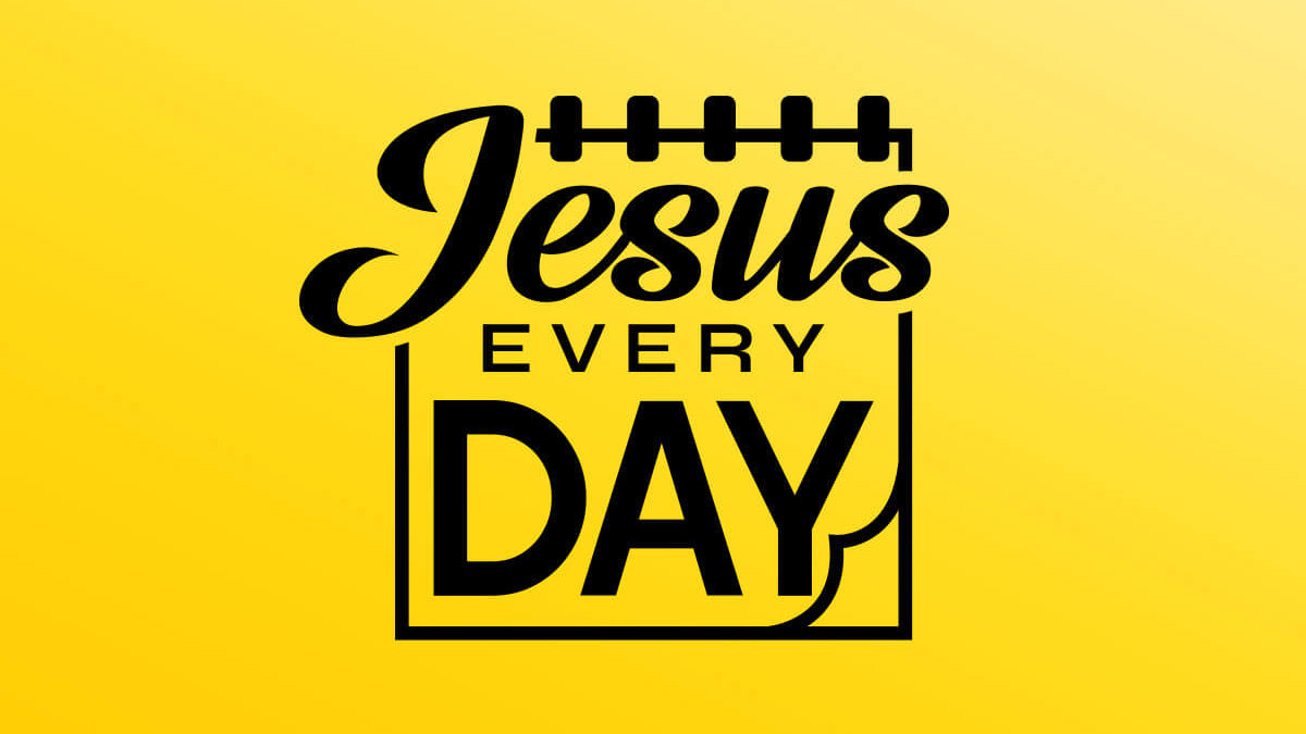 Jesus Every Day!